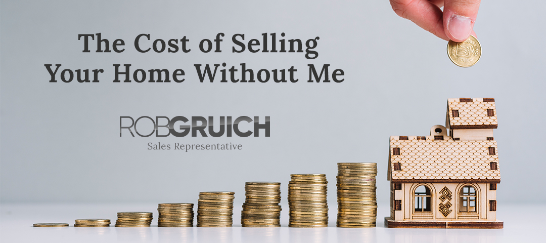 The Cost of Selling Your Home Without Me